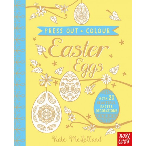 Press Out and Colour: Easter Eggs Nosy Crow