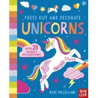 Press Out and Decorate: Unicorns Nosy Crow